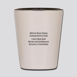 Morals and Intelligence Shot Glass
