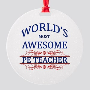 World's Most Awesome PE Teacher Round Ornament