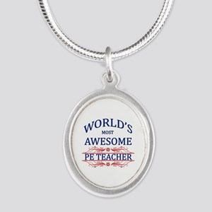 World's Most Awesome PE Teacher Silver Oval Neckla