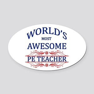 World's Most Awesome PE Teacher Oval Car Magnet