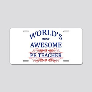 World's Most Awesome PE Teacher Aluminum License P