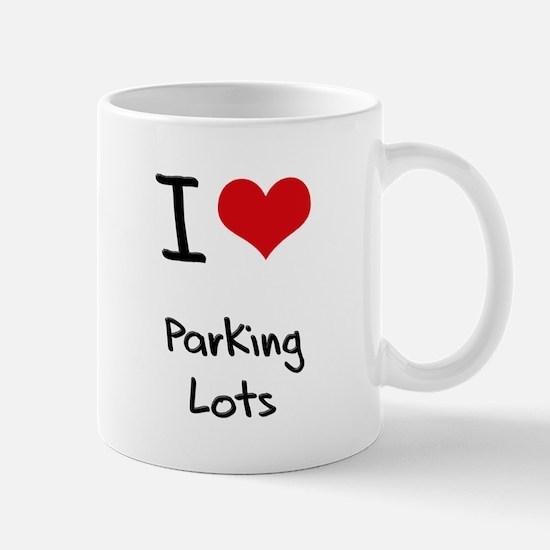 I Love Parking Lots Mug