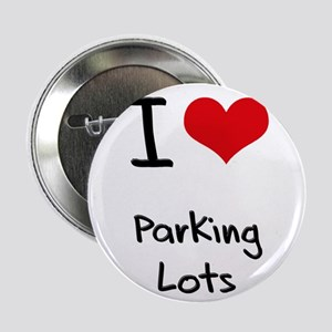 """I Love Parking Lots 2.25"""" Button"""