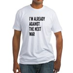 Im already against the next WAR T-Shirt