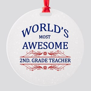 World's Most Awesome 2nd. Grade Teacher Round Orna