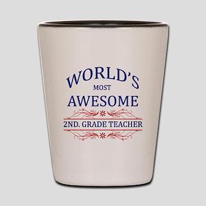 World's Most Awesome 2nd. Grade Teacher Shot Glass