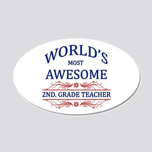 World's Most Awesome 2nd. Grade Teacher 20x12 Oval