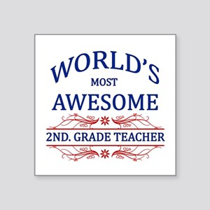 World's Most Awesome 2nd. Grade Teacher Square Sti