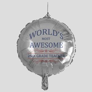 World's Most Awesome 2nd. Grade Teacher Mylar Ball