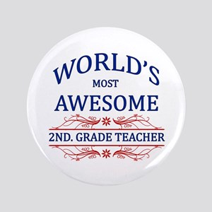 "World's Most Awesome 2nd. Grade Teacher 3.5"" Butto"