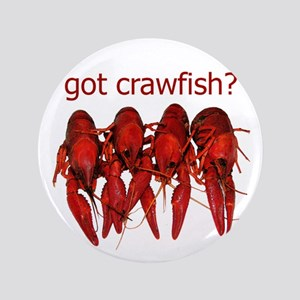 "got crawfish? 3.5"" Button"