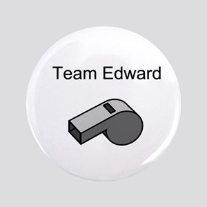 "Team Edward with Whistle 3.5"" Button"
