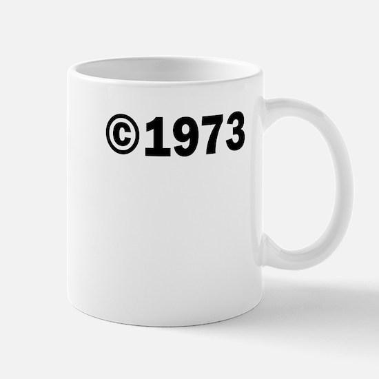 COPYRIGHT 1973 Mug