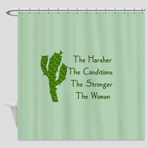 Harsh Conditions Strong Woman Shower Curtain
