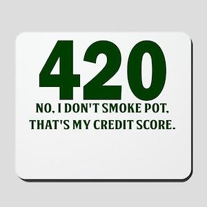 420 No I Dont Smoke Pot Thats My Credit Score Mous