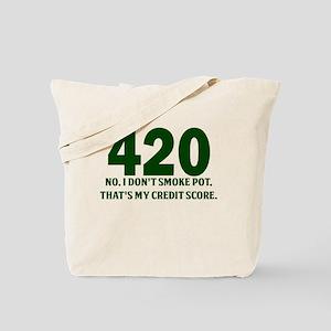 420 No I Dont Smoke Pot Thats My Credit Score Tote