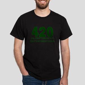 420 No I Dont Smoke Pot Thats My Credit Score T-Sh