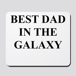 BEST DAD IN THE GALAXY Mousepad