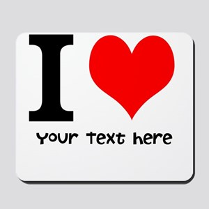 I Heart (Personalized Text) Mousepad