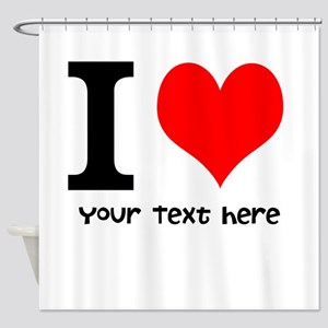 I Heart (Personalized Text) Shower Curtain