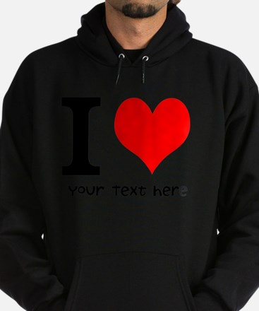 I Heart (Personalized Text) Hoody