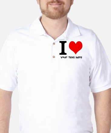 I Heart (Personalized Text) Golf Shirt