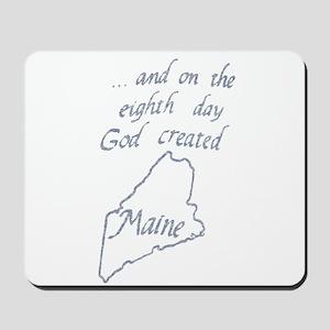 God Created Maine Mousepad