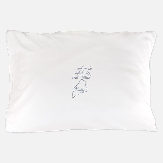 God Created Maine Pillow Case
