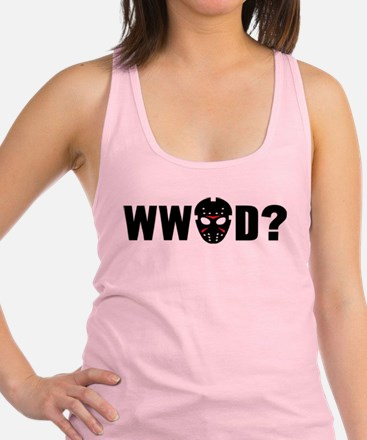 What would Jason Voorhees do? Racerback Tank Top