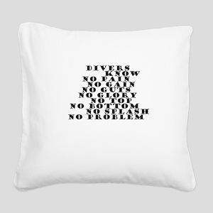 DIVERS KNOW Square Canvas Pillow