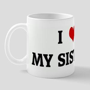 I Love MY SISTERS Mug