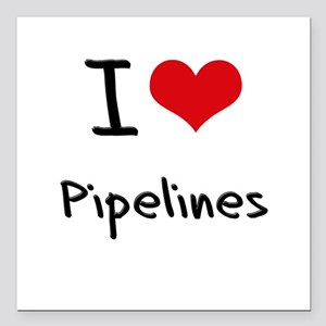"I Love Pipelines Square Car Magnet 3"" x 3"""