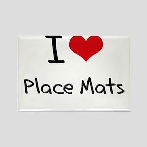 I Love Place Mats Rectangle Magnet