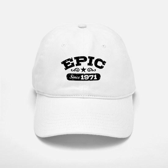 Epic Since 1971 Baseball Baseball Cap