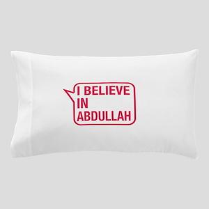 I Believe In Abdullah Pillow Case