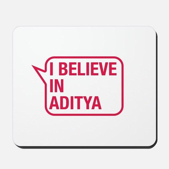 I Believe In Aditya Mousepad