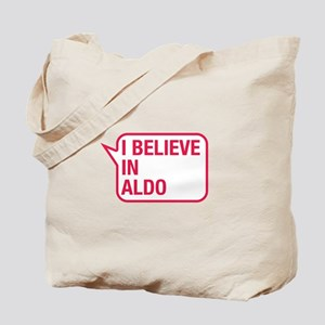 I Believe In Aldo Tote Bag