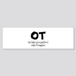 OT Your Passion Bumper Sticker