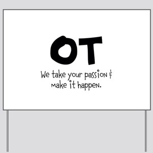 OT Your Passion Yard Sign