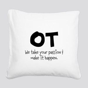 OT Your Passion Square Canvas Pillow