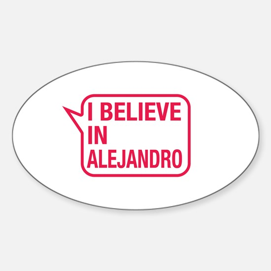 I Believe In Alejandro Decal