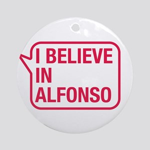 I Believe In Alfonso Ornament (Round)