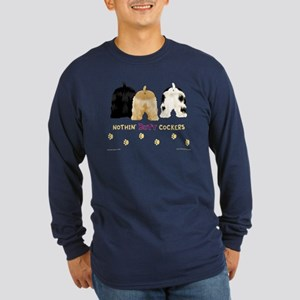 Nothin' Butt Cockers Long Sleeve Dark T-Shirt