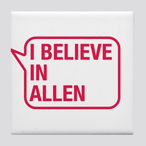 I Believe In Allen Tile Coaster