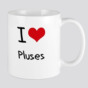 I Love Pluses Mug