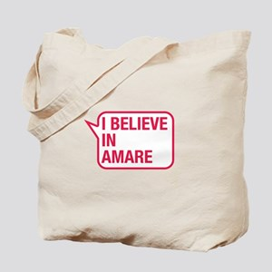 I Believe In Amare Tote Bag
