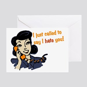I Just Called To Say I Hate You Greeting Card