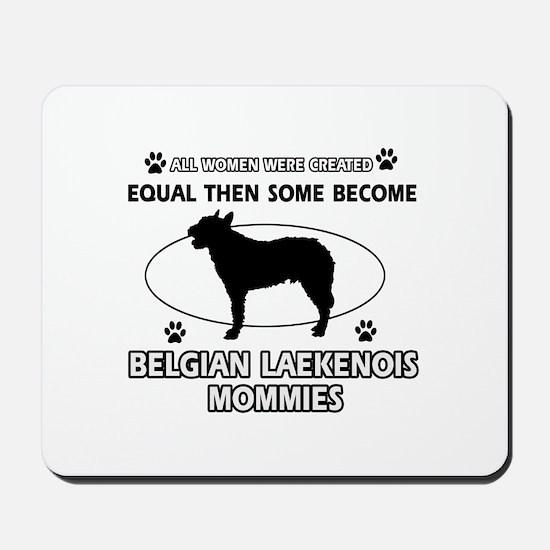 Funny Belgian Laekenois dog mommy designs Mousepad