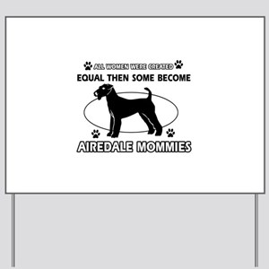 Funny Airdale dog mommy designs Yard Sign