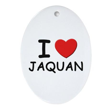 I love Jaquan Oval Ornament